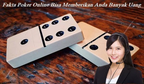 Fakta Poker Online Bisa Memberikan Anda Banyak Uang